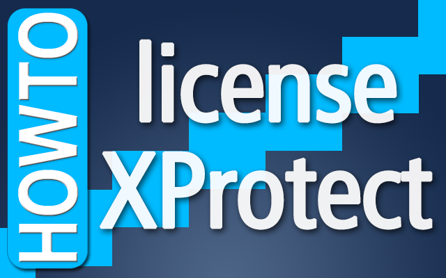 How to license Milestone XProtect