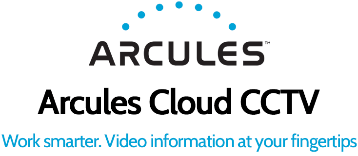 Arcules Cloud CCTV banner with text Work smarter. Video information at your fingertips.